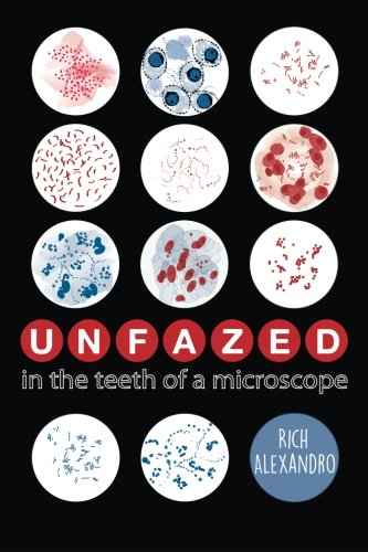 Unfazed in the Teeth of a Microscope