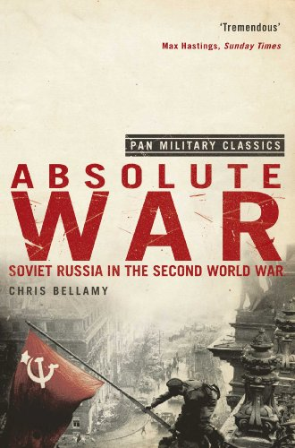 Absolute War: Soviet Russia in the Second World War (Pan Military Classics)