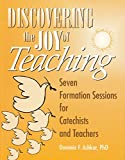 Discovering the Joy of Teaching, Dominic F. Ashkar, 0893904538