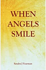 When Angels Smile by Sandra J Yearman (2010-04-08) Paperback