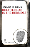 Holy Terror in the Hebrides (A Dorothy Martin Mystery)
