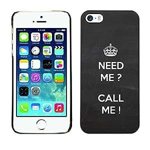 LASTONE PHONE CASE / Carcasa Funda Prima Delgada SLIM Casa Carcasa Funda Case Bandera Cover Armor Shell para Apple Iphone 5 / 5S / Grey Call Need Me White Grey Text