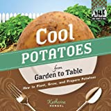 Cool Potatoes from Garden to Table: How to Plant, Grow, and Prepare Potatoes (Checkerboard How-To Library: Cool Garden to Table)