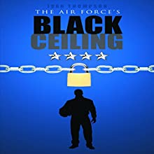 The Air Force's Black Ceiling Audiobook by Ivan Thompson Narrated by Eric Kirkless