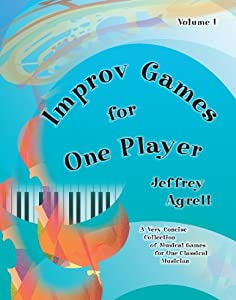 Improv Games for One:A Very Voncise Collection of Musical Games for One Classical Musician/G7747