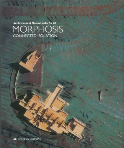 Morphosis: Connected Isolation (Architectural Monographs No 23)