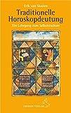 Traditionelle Horoskopdeutung: Ein Lehrgang zum Selbststudium (Standardwerke der Astrologie)