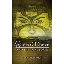 Queen Maeve and the Táin Stories
