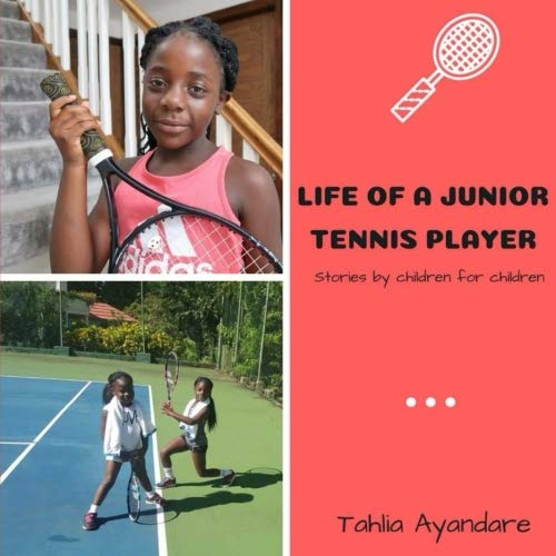 Life of a Junior Tennis Player: Stories By Children for Children by CreateSpace Independent Publishing Platform