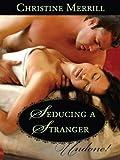 Seducing a Stranger (The Radwells Book 4)