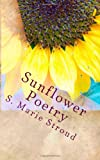 Sunflower Poetry, S. Stroud, 1484970446
