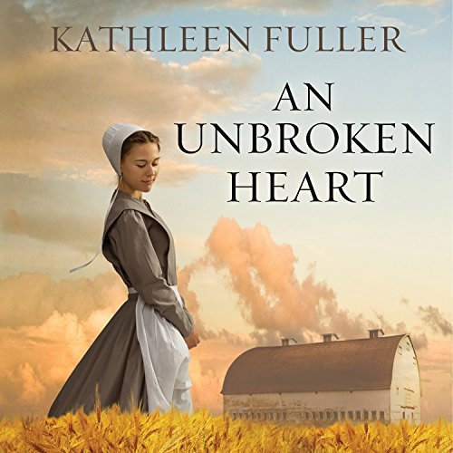 An Unbroken Heart: Amish of Birch Creek Series #2 by Tantor Audio