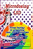 Microdosing LSD: From buying to preparing your LSD microdose. Practical guide for everyone