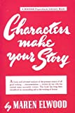 Characters Make Your Story, Maren Elwood and Kalmbach Publishing Co. Staff, 0871160196