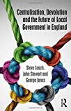 img - for Centralisation, Devolution and the Future of Local Government in England (Routledge Studies in British Politics) book / textbook / text book