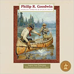 Philip R Goodwin Americas Sporting And Wildlife Artist Larry Len Peterson 9780878425402 Amazon Books