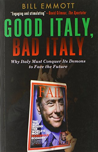 Good Italy, Bad Italy: Why Italy Must Conquer Its Demons to