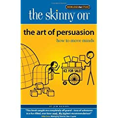 Learn more about the book, The Skinny on The Art of Persuasion: How to Move Minds