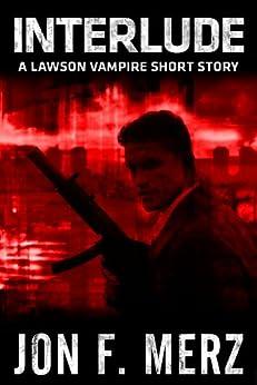 Interlude: A Lawson Vampire Short Story (The Lawson Vampire Series) by [Merz, Jon F.]
