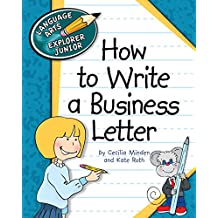 How to Write a Business Letter (Explorer Junior Library: How to Write)