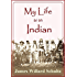 My Life as an Indian: The Story of a Red Woman and a White Man in the Lodges of the Blackfeet (1907)