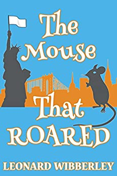 The Mouse That Roared: eBook Edition (The Grand Fenwick Series 1) by [Wibberley, Leonard]