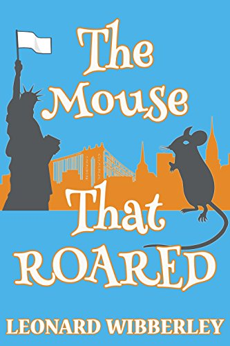 The mouse that roared ebook edition the grand fenwick series 1 the mouse that roared ebook edition the grand fenwick series 1 by fandeluxe Epub