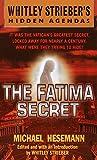 img - for The Fatima Secret (Whitley Streiber's Hidden Agendas) book / textbook / text book
