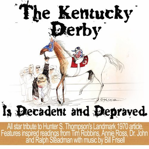Hunter S. Thompson's The Kentucky Derby Is Decadent And Depraved [Explicit] ()