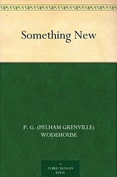 Something New by [Wodehouse, P. G. (Pelham Grenville)]