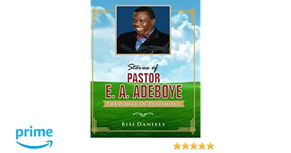 Stories of Pastor E  A  Adeboye: The Power of Testimony: Mr Bisi