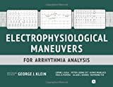 Electrophysiological Maneuvers for Arrhythmia Analysis, Klein, George J. and Gula, Lorne J., 1935395890