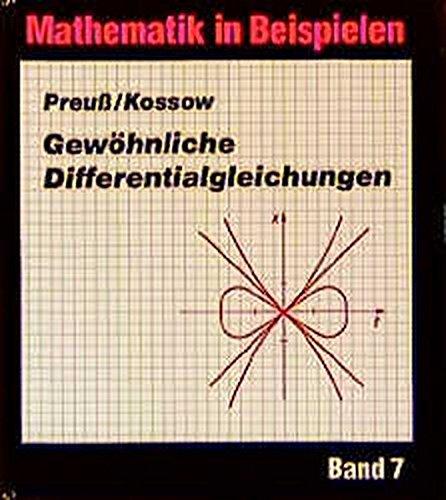 Mathematik in Beispielen, Bd.7, Gewöhnliche Differentialgleichungen