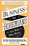 img - for Business for Bohemians: Live Well, Make Money book / textbook / text book