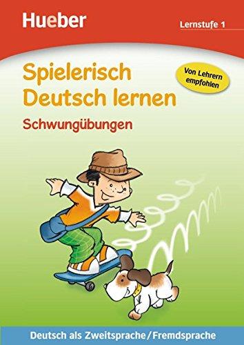 Spielerisch Deutsch lernen Schwungübungen – Lernstufe 1: Deutsch als Zweitsprache / Fremdsprache / Buch