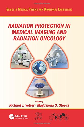 Radiation Protection in Medical Imaging and Radiation Oncology (Series in Medical Physics and Biomedical Engineering)