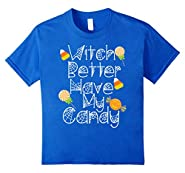 Funny Halloween T-Shirt Witch Better Have My Candy Cute Tee