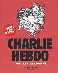 Tout est pardonné par Charlie Hebdo