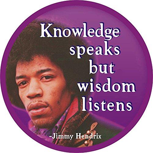 Knowledge Speaks But Wisdom Listens - Jimi Hendrix - Button/Pinback