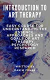 introduction to art therapy easy course for understanding the essence approaches and goals of art therapy psychology research psychological treatments