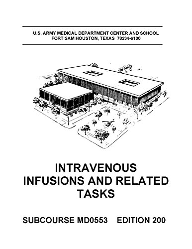 - MD 0553 (MD0553) Intravenous Infusions & Related Tasks Edition 200 (Army Medical Course) [Loose Leaf]