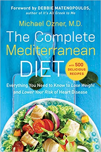 The Complete Mediterranean Diet Everything You Need To Know To