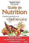 Guide de nutrition - l'équilibre alimentaire par le végétarisme par Titina