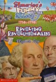 img - for Revolting Revolutionaries (America's Funny But True History) book / textbook / text book