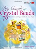 Big Book of Crystal Beads, Patricia Ponce, 1580113850