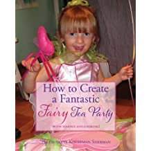 How to Create a Fantastic Fairy Tea Party (With Hardly Any Cooking)