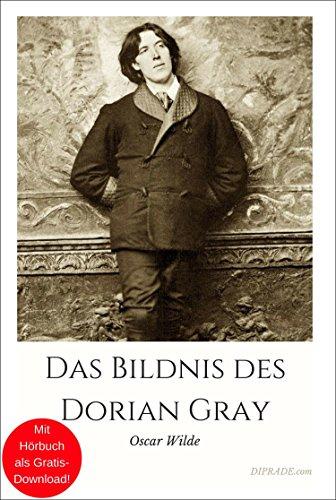 Das Bildnis des Dorian Gray: Mit Hörbuch als Gratis-Download! (SERIE DIPRADE 1) (German Edition)