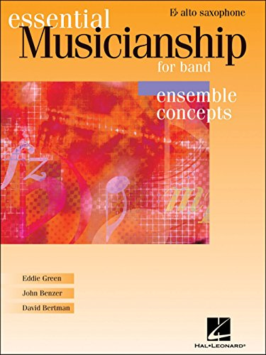 Hal Leonard Essential Musicianship for Band - Ensemble Concepts Alto Saxophone