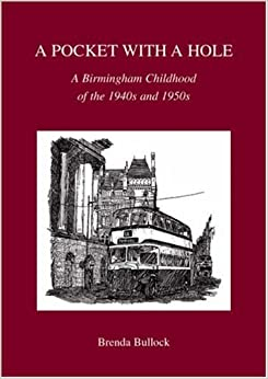 Book A Pocket with a Hole: A Birmingham Childhood of the 1940s and 1950s