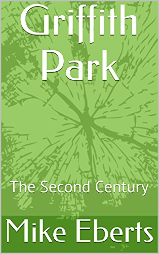 Griffith Park: The Second Century